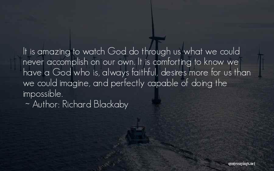 Impossible Desires Quotes By Richard Blackaby
