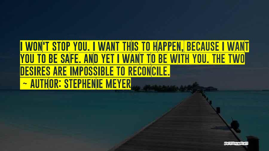 Impossible Desires Quotes By Stephenie Meyer