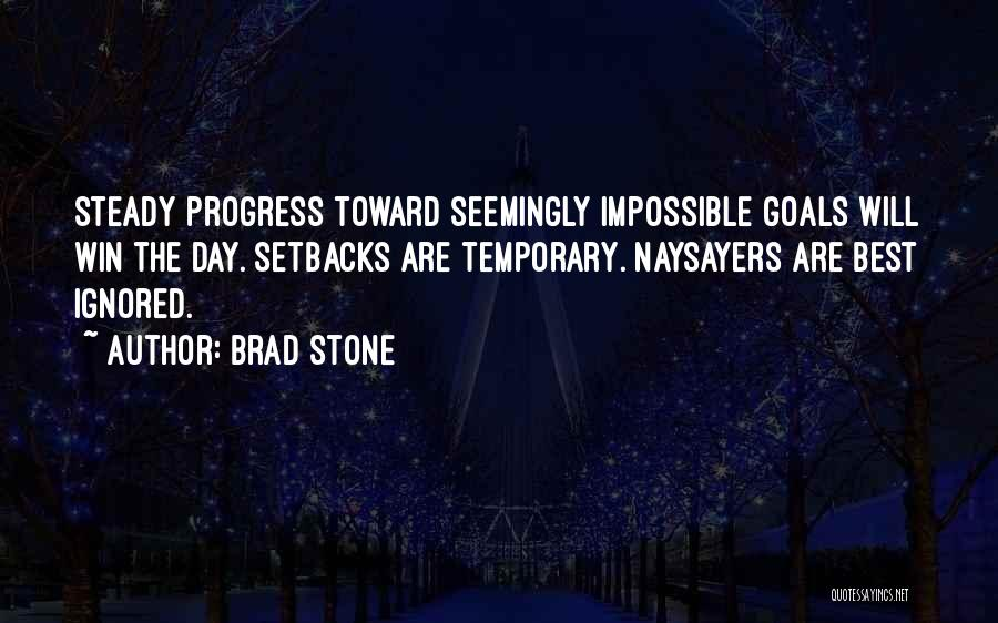 Impossible Goals Quotes By Brad Stone