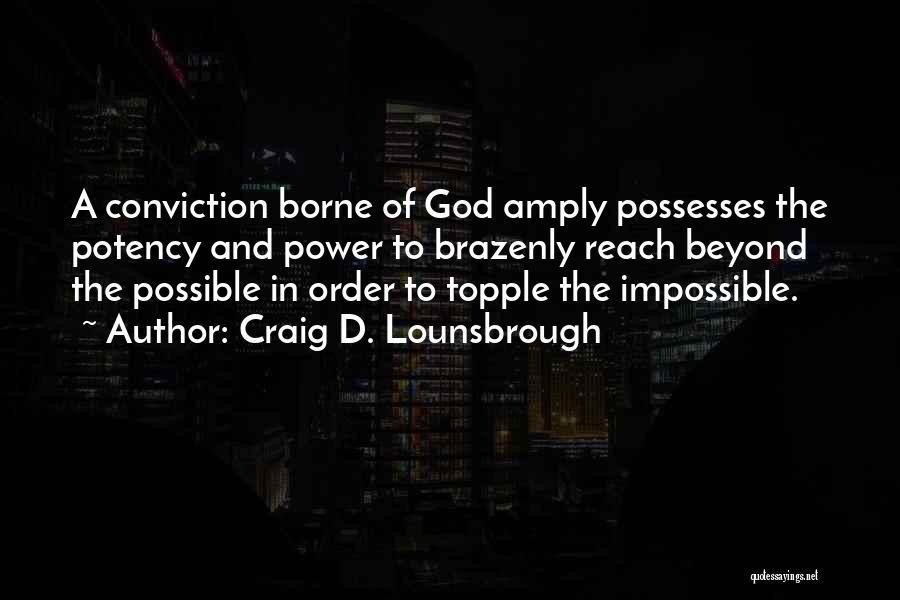 Impossible Goals Quotes By Craig D. Lounsbrough