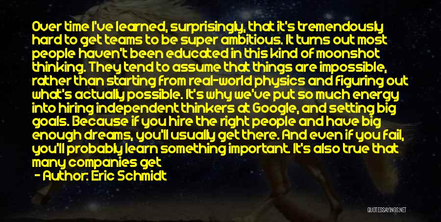 Impossible Goals Quotes By Eric Schmidt