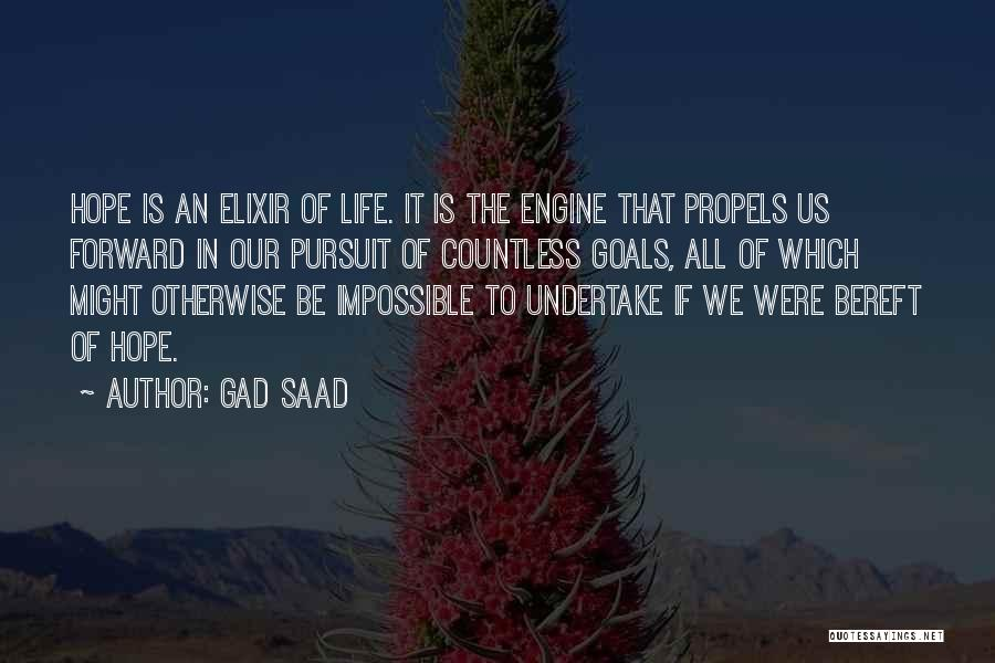 Impossible Goals Quotes By Gad Saad