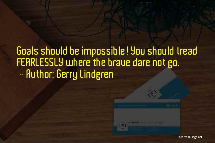 Impossible Goals Quotes By Gerry Lindgren