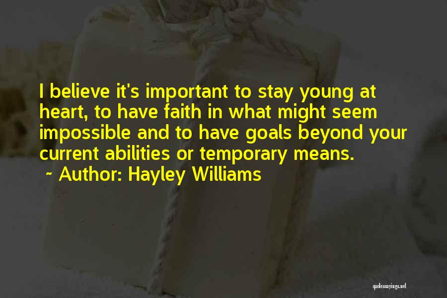 Impossible Goals Quotes By Hayley Williams