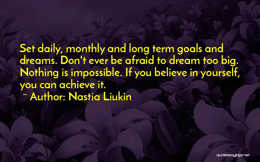 Impossible Goals Quotes By Nastia Liukin