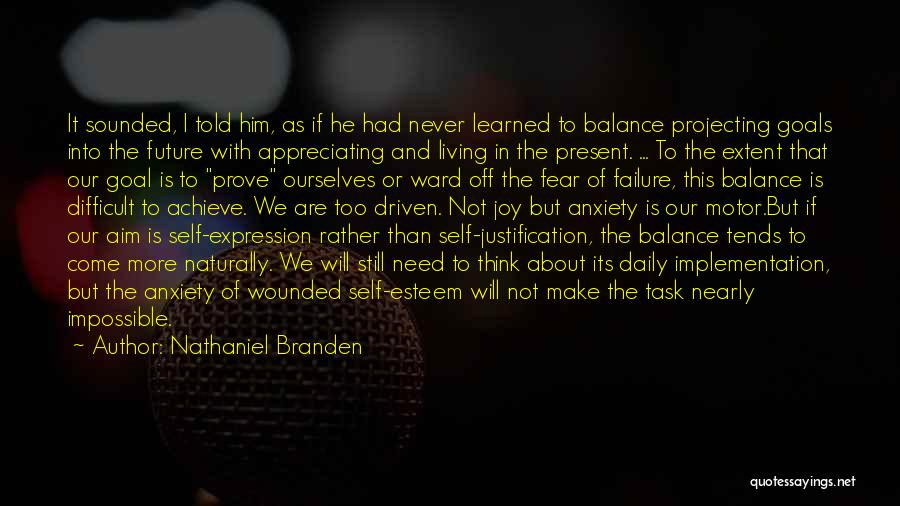 Impossible Goals Quotes By Nathaniel Branden