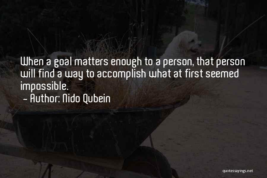 Impossible Goals Quotes By Nido Qubein