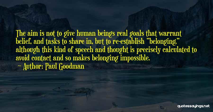 Impossible Goals Quotes By Paul Goodman