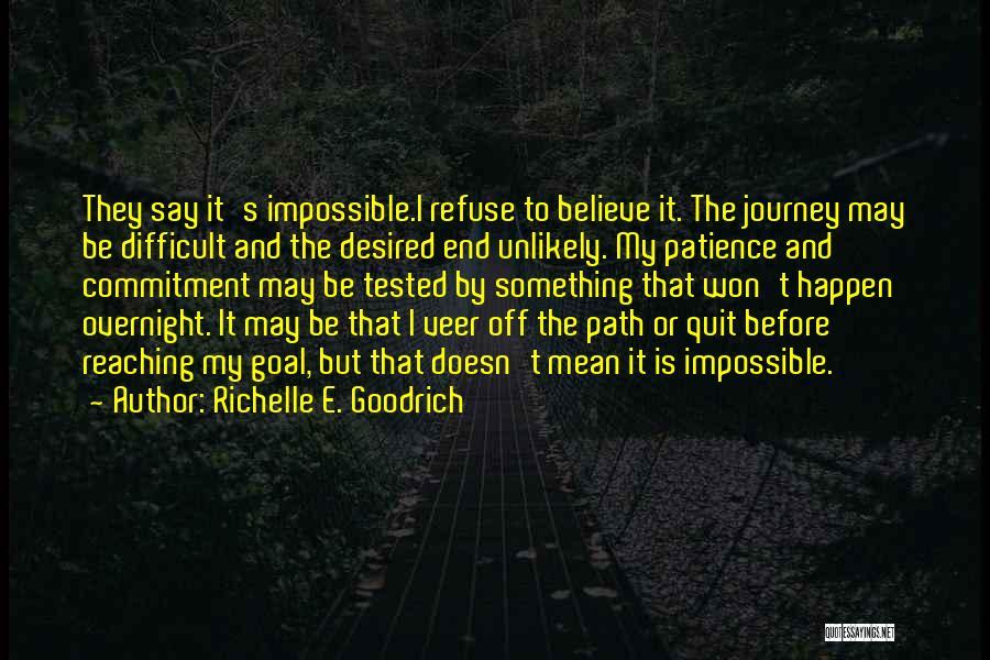 Impossible Goals Quotes By Richelle E. Goodrich
