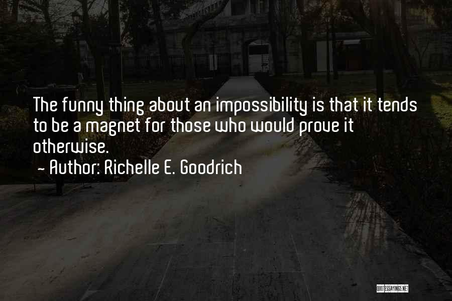 Impossible Goals Quotes By Richelle E. Goodrich