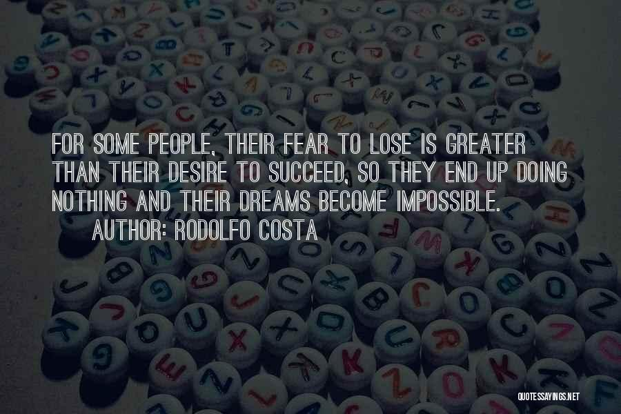 Impossible Goals Quotes By Rodolfo Costa