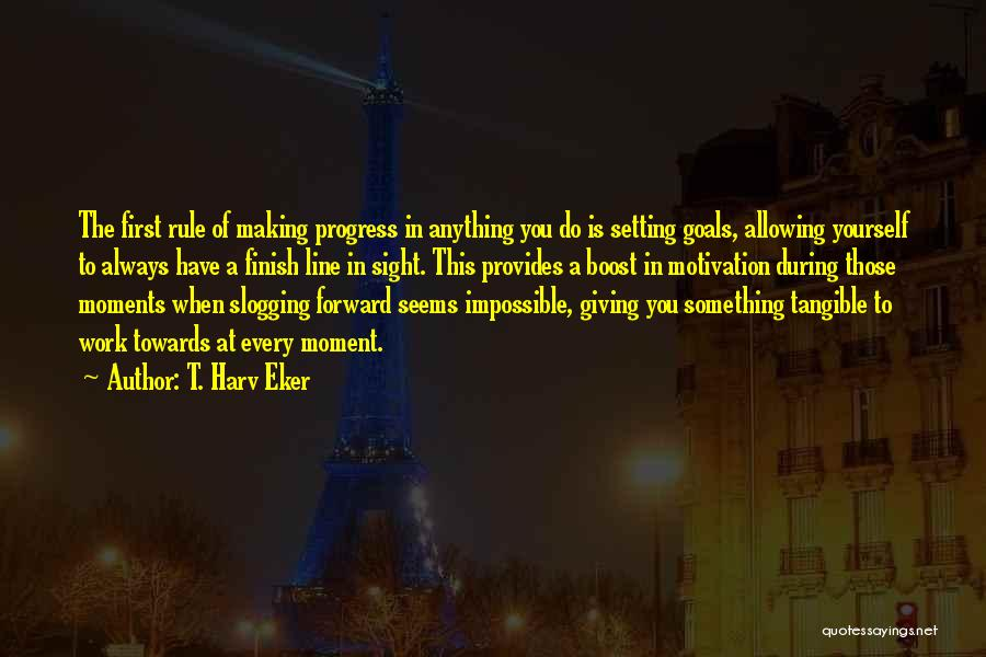 Impossible Goals Quotes By T. Harv Eker