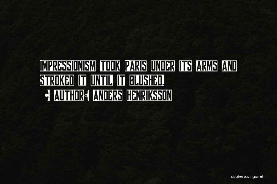 Impressionism Quotes By Anders Henriksson