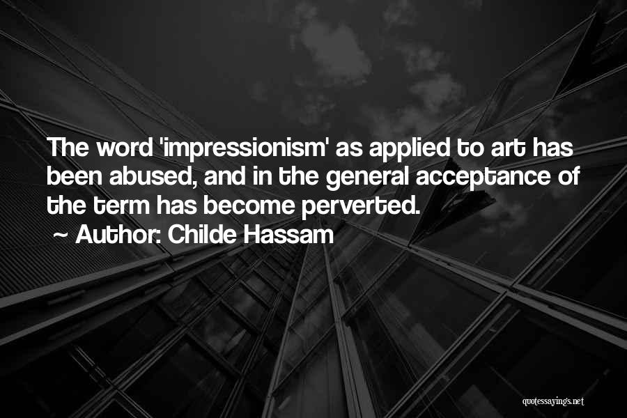 Impressionism Quotes By Childe Hassam