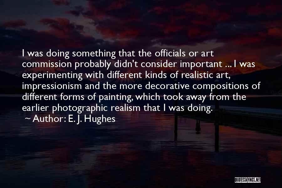 Impressionism Quotes By E. J. Hughes
