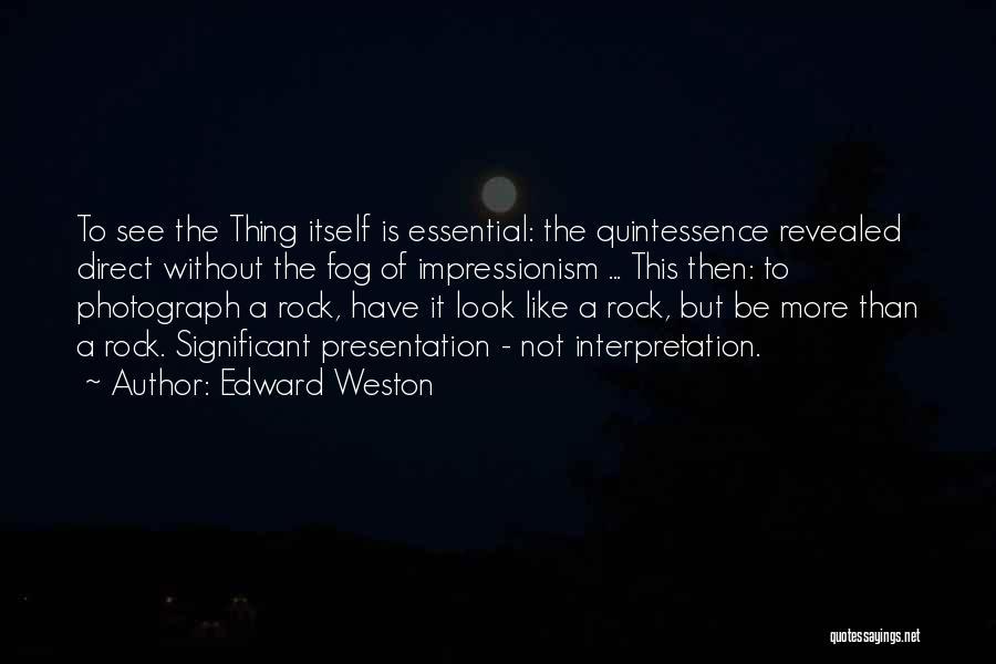 Impressionism Quotes By Edward Weston