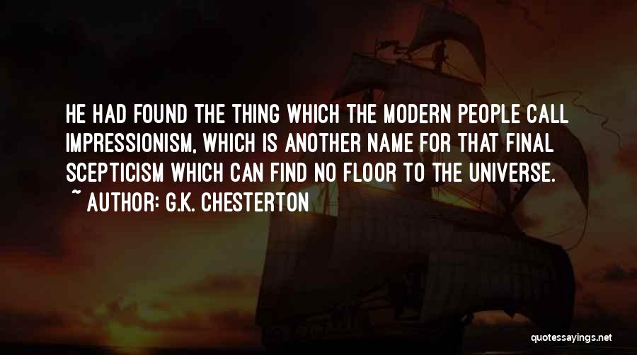 Impressionism Quotes By G.K. Chesterton