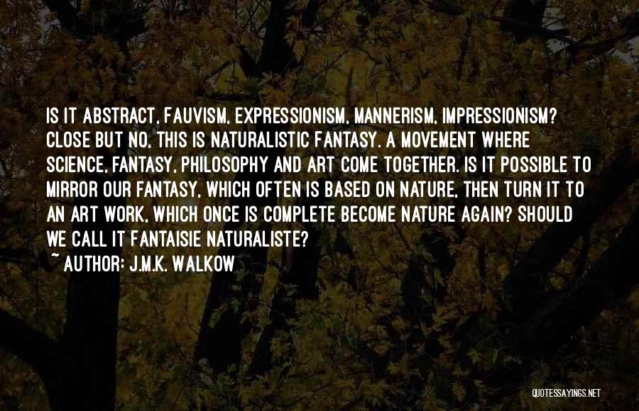 Impressionism Quotes By J.M.K. Walkow