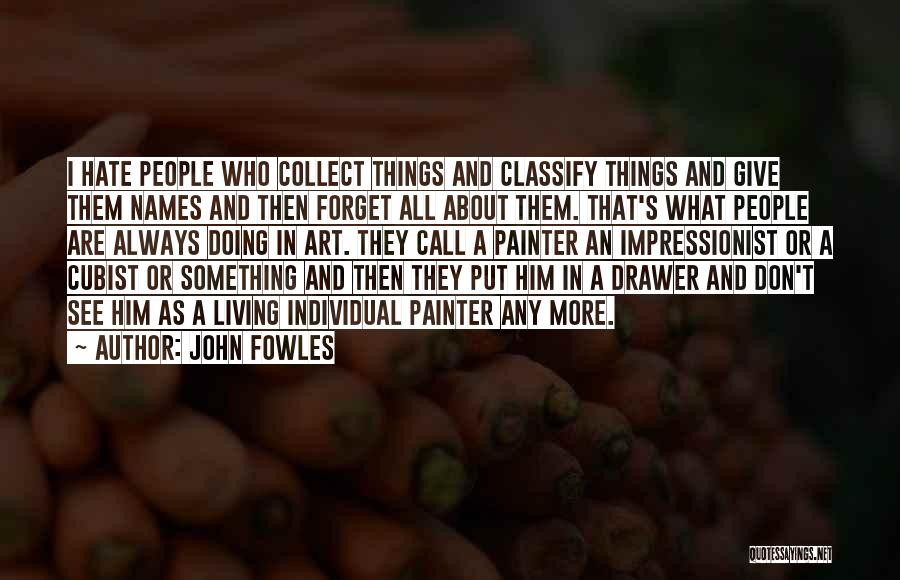 Impressionism Quotes By John Fowles