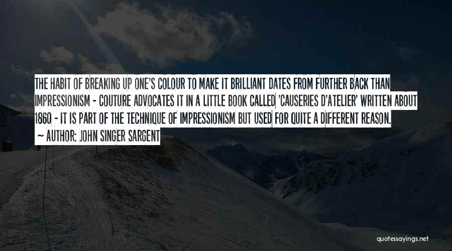 Impressionism Quotes By John Singer Sargent
