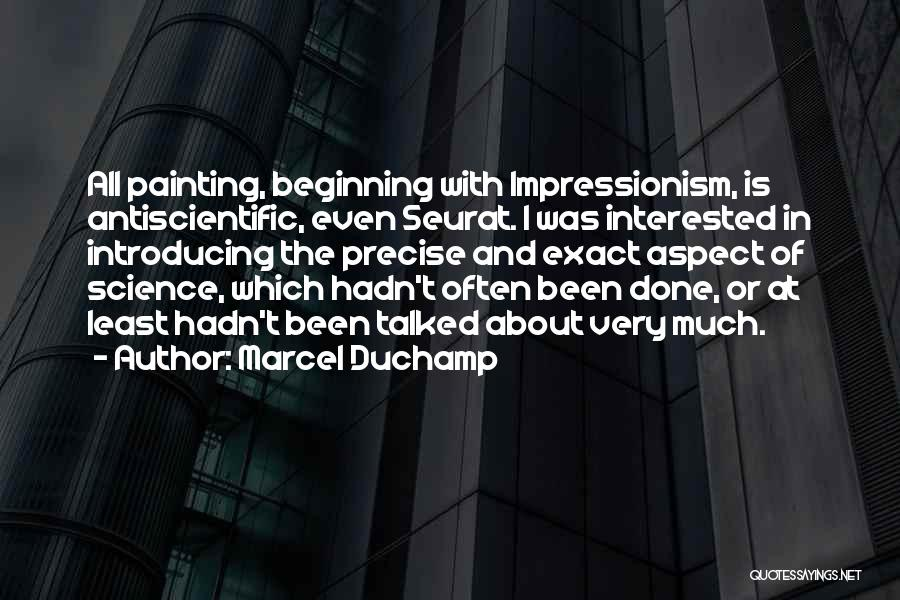 Impressionism Quotes By Marcel Duchamp