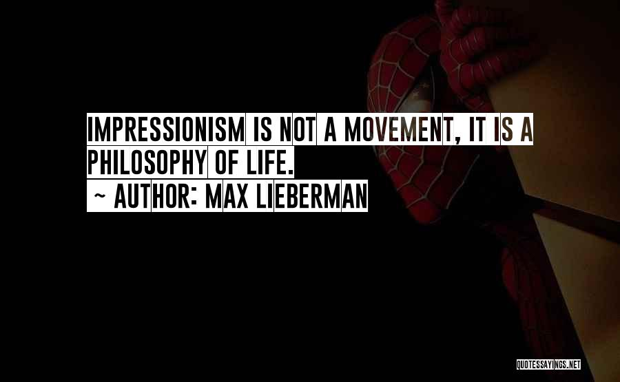 Impressionism Quotes By Max Lieberman