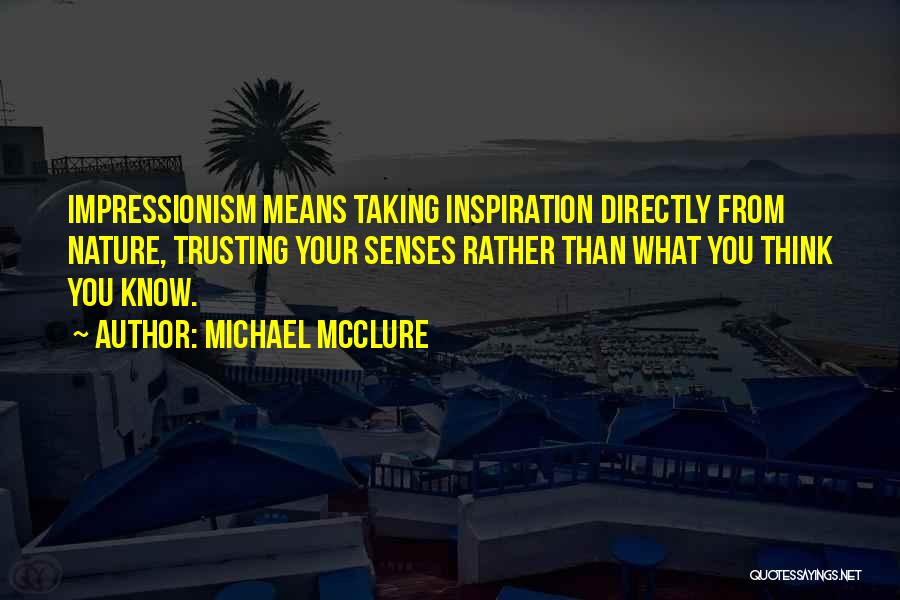 Impressionism Quotes By Michael McClure