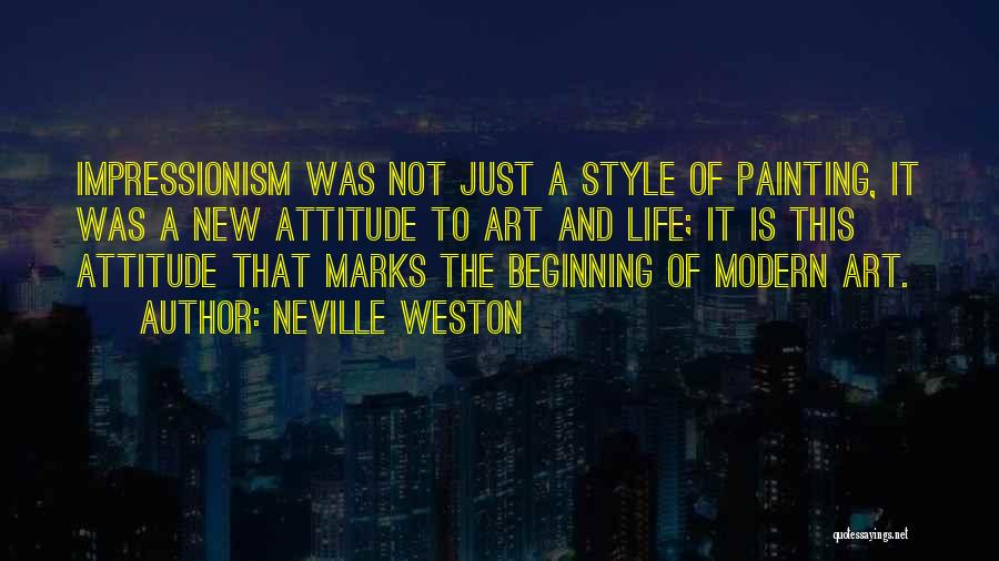 Impressionism Quotes By Neville Weston