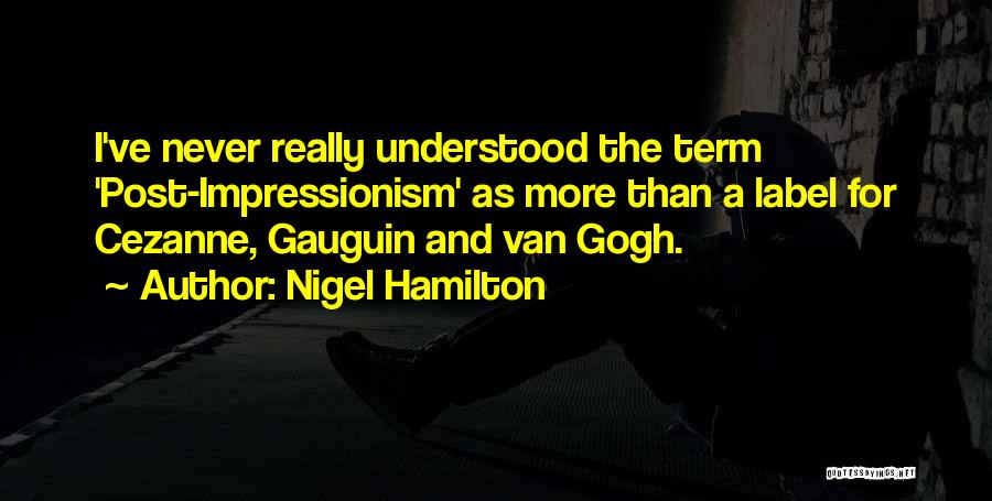 Impressionism Quotes By Nigel Hamilton