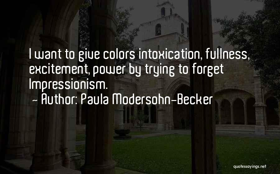Impressionism Quotes By Paula Modersohn-Becker