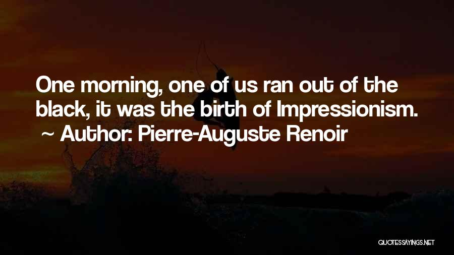 Impressionism Quotes By Pierre-Auguste Renoir