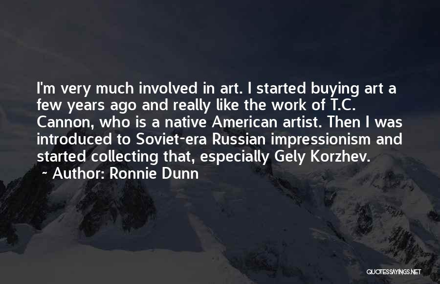Impressionism Quotes By Ronnie Dunn