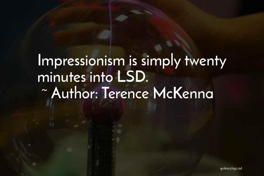 Impressionism Quotes By Terence McKenna