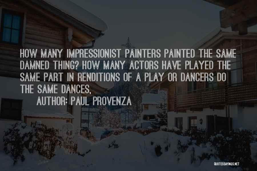 Impressionist Painters Quotes By Paul Provenza