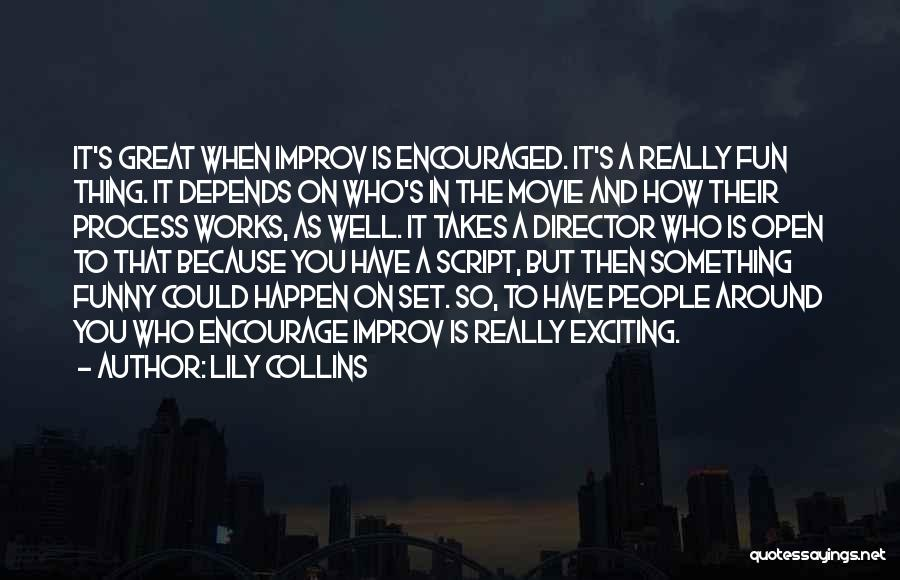 Improv Movie Quotes By Lily Collins