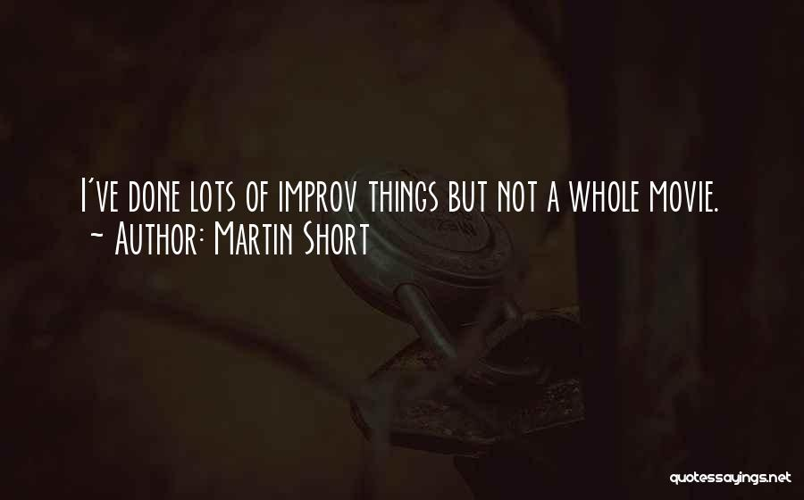 Improv Movie Quotes By Martin Short