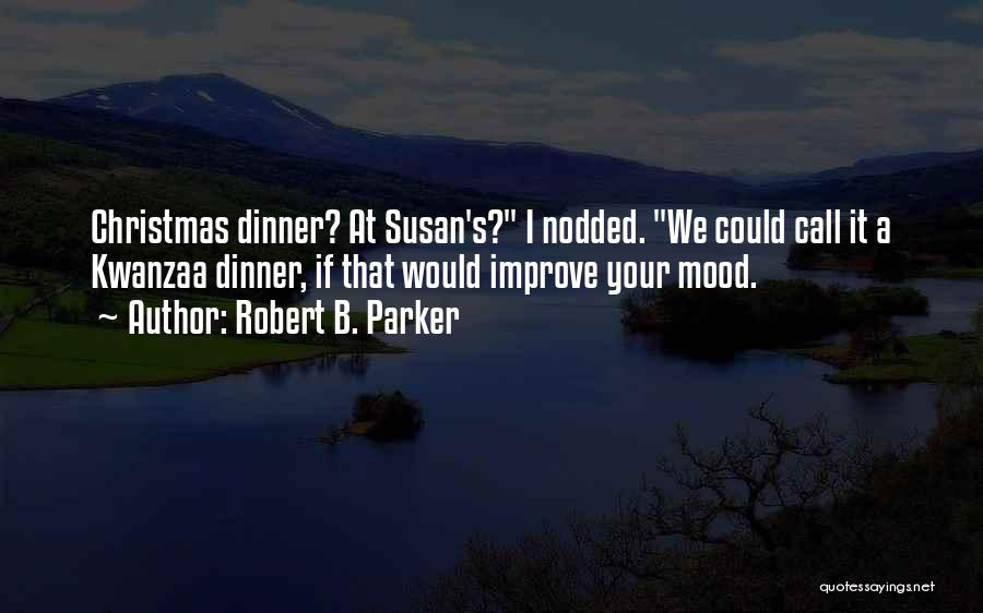 Improve Mood Quotes By Robert B. Parker