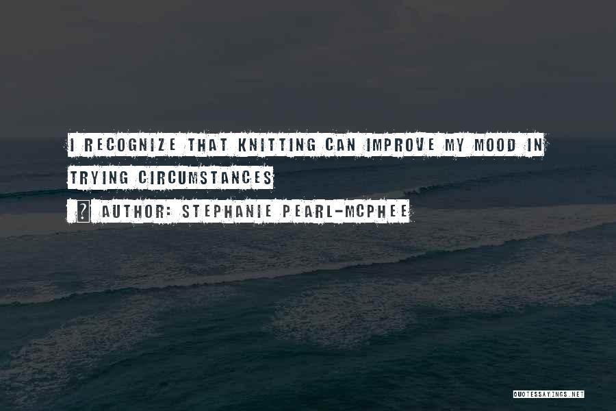 Improve Mood Quotes By Stephanie Pearl-McPhee