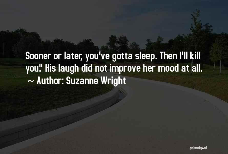 Improve Mood Quotes By Suzanne Wright