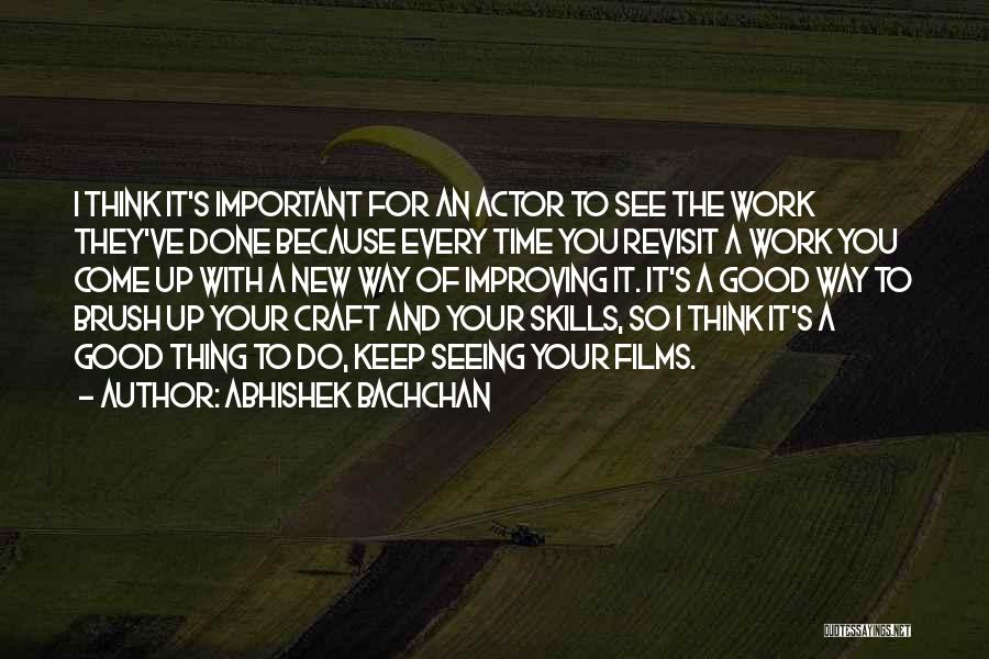 Improving Your Work Quotes By Abhishek Bachchan