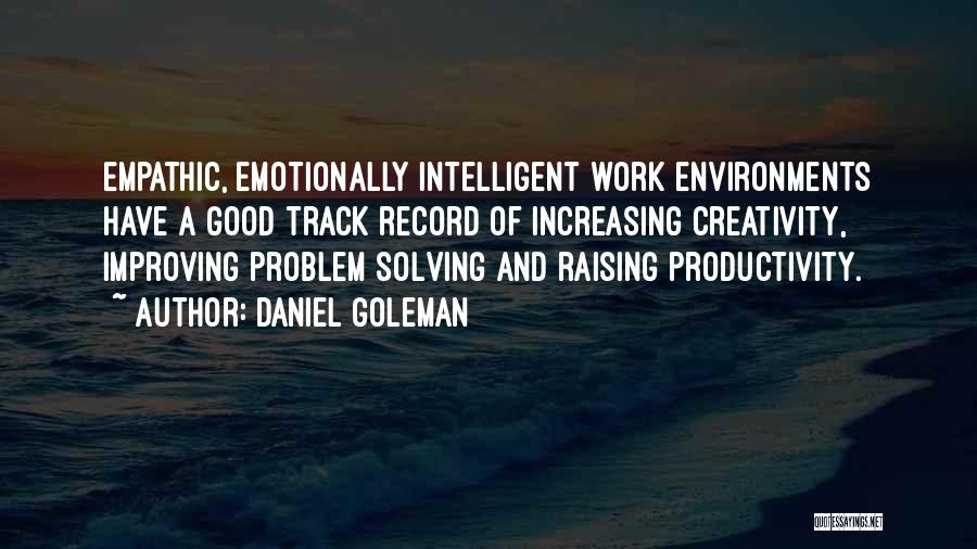 Improving Your Work Quotes By Daniel Goleman