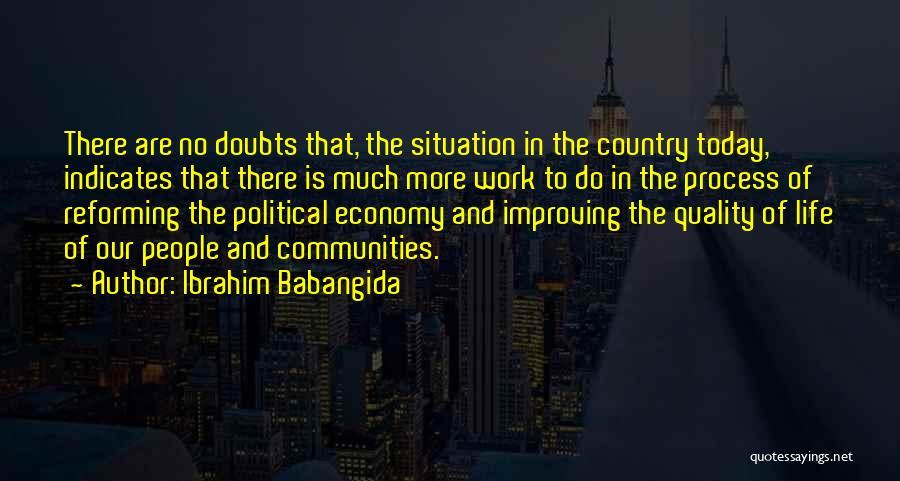 Improving Your Work Quotes By Ibrahim Babangida
