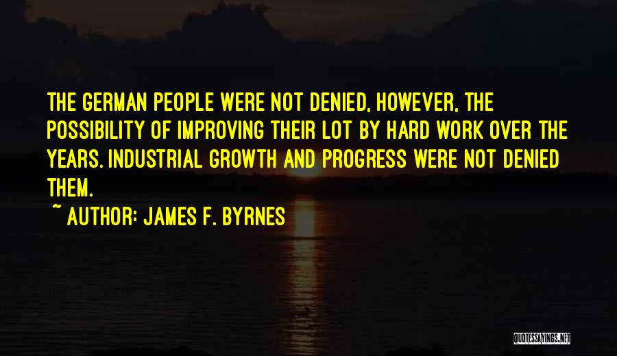 Improving Your Work Quotes By James F. Byrnes