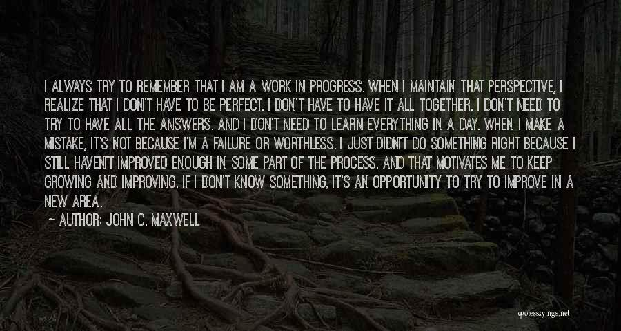 Improving Your Work Quotes By John C. Maxwell