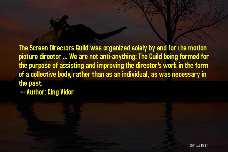 Improving Your Work Quotes By King Vidor
