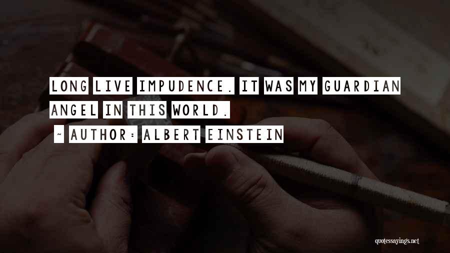 Impudence Quotes By Albert Einstein