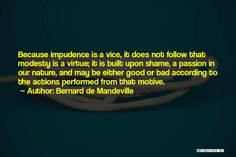 Impudence Quotes By Bernard De Mandeville