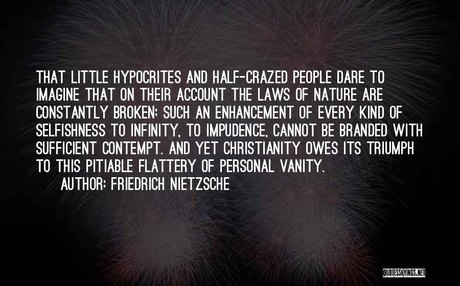 Impudence Quotes By Friedrich Nietzsche
