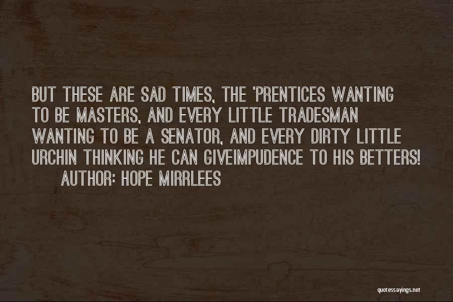 Impudence Quotes By Hope Mirrlees