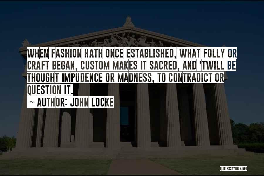 Impudence Quotes By John Locke